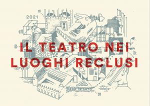 Il teatro nei luoghi reclusi / 28 giugno 2021